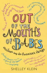 Book Review Out Of The Mouths Of Babes By Shelley Klein border=